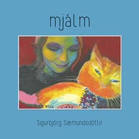 Mjálm eftir Sigurbjörgu Sæmundsdóttur